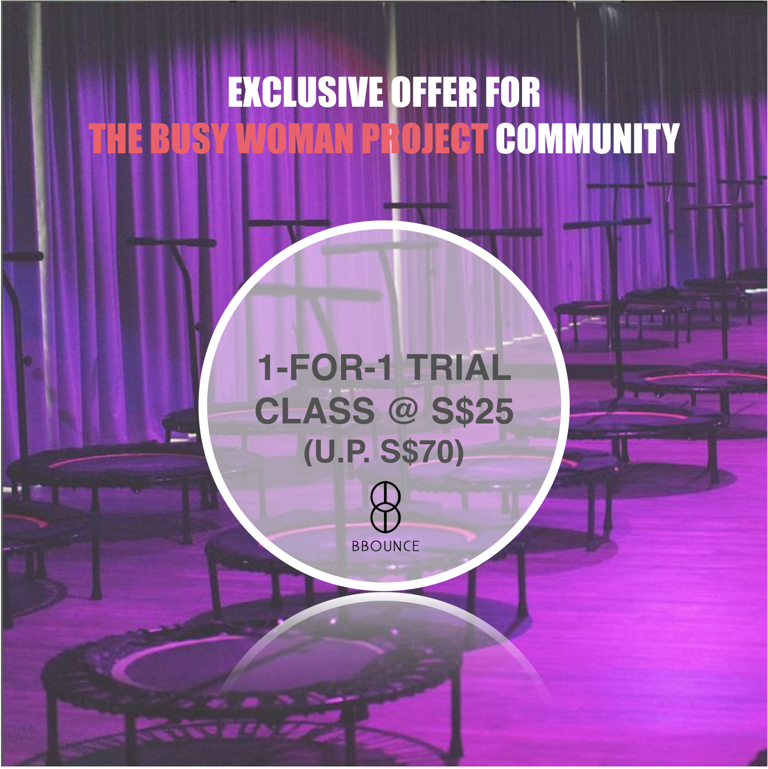 BBOUNCE Studio Singapore X #TEAMBUSYWOMAN: Exclusive 1-for-1 trial class limited offer @ S$25 (U.P. S$70)