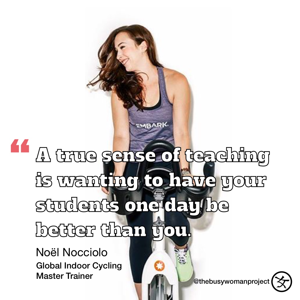 #BUSYWOMENINSPIRE: Noël Nocciolo, Global Indoor Cycling Master Trainer