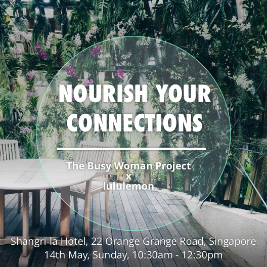[EVENT] NOURISH YOUR CONNECTIONS: an Experience by lululemon X The Busy Woman Project