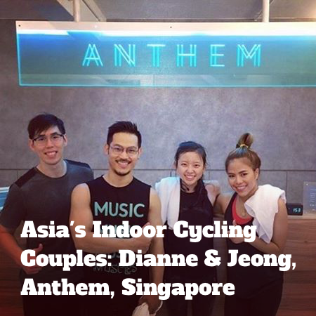 Asia's Indoor Cycling Couples: Dianne & Jeong, Anthem, Singapore