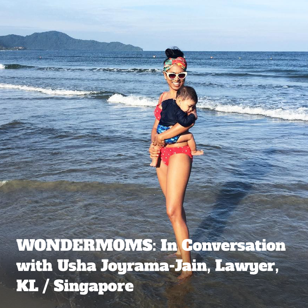 WONDERMOMS: In Conversation with Usha Joyrama-Jain, Lawyer, KL / Singapore