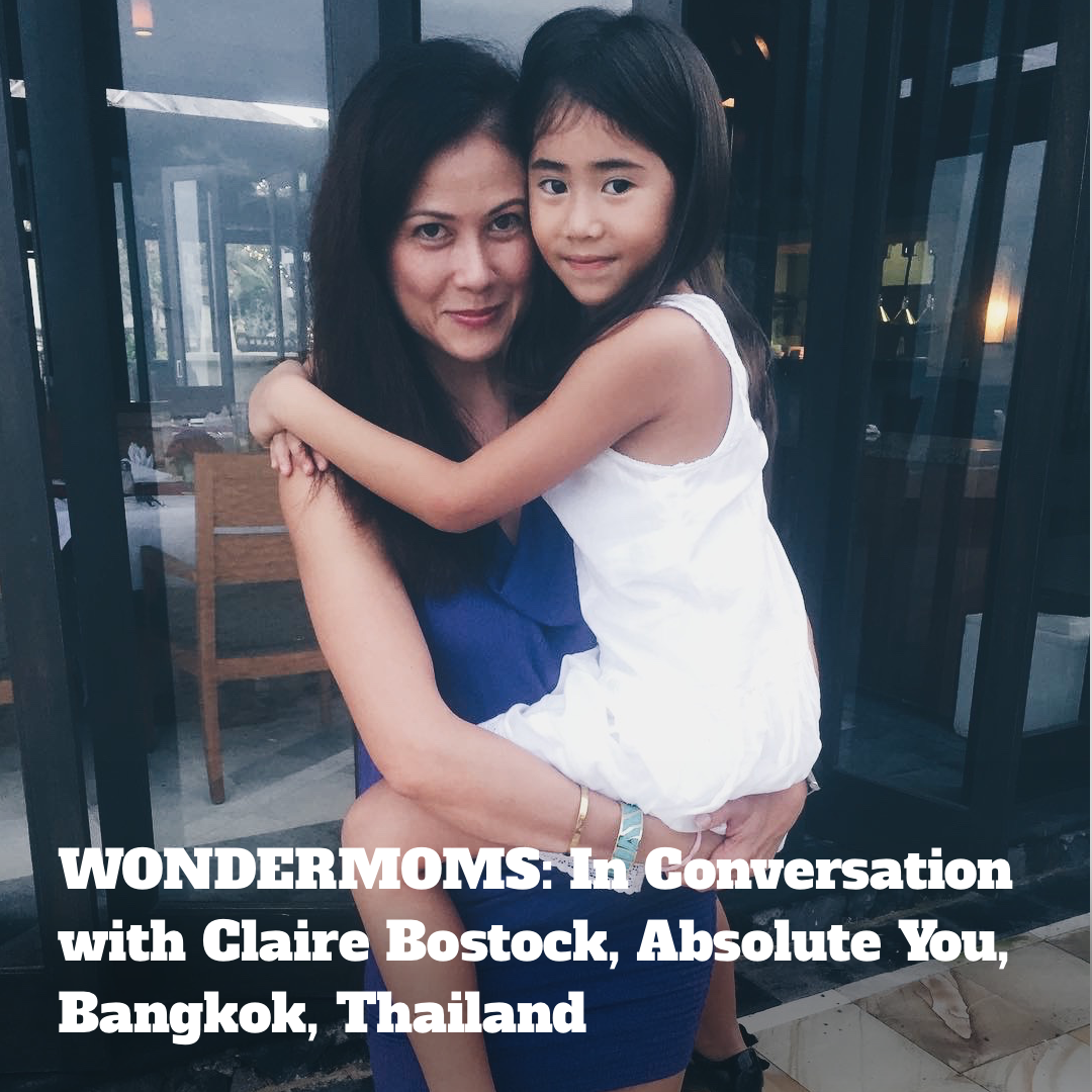 WONDERMOMS: In Conversation with Claire Bostock, Absolute You, Bangkok, Thailand