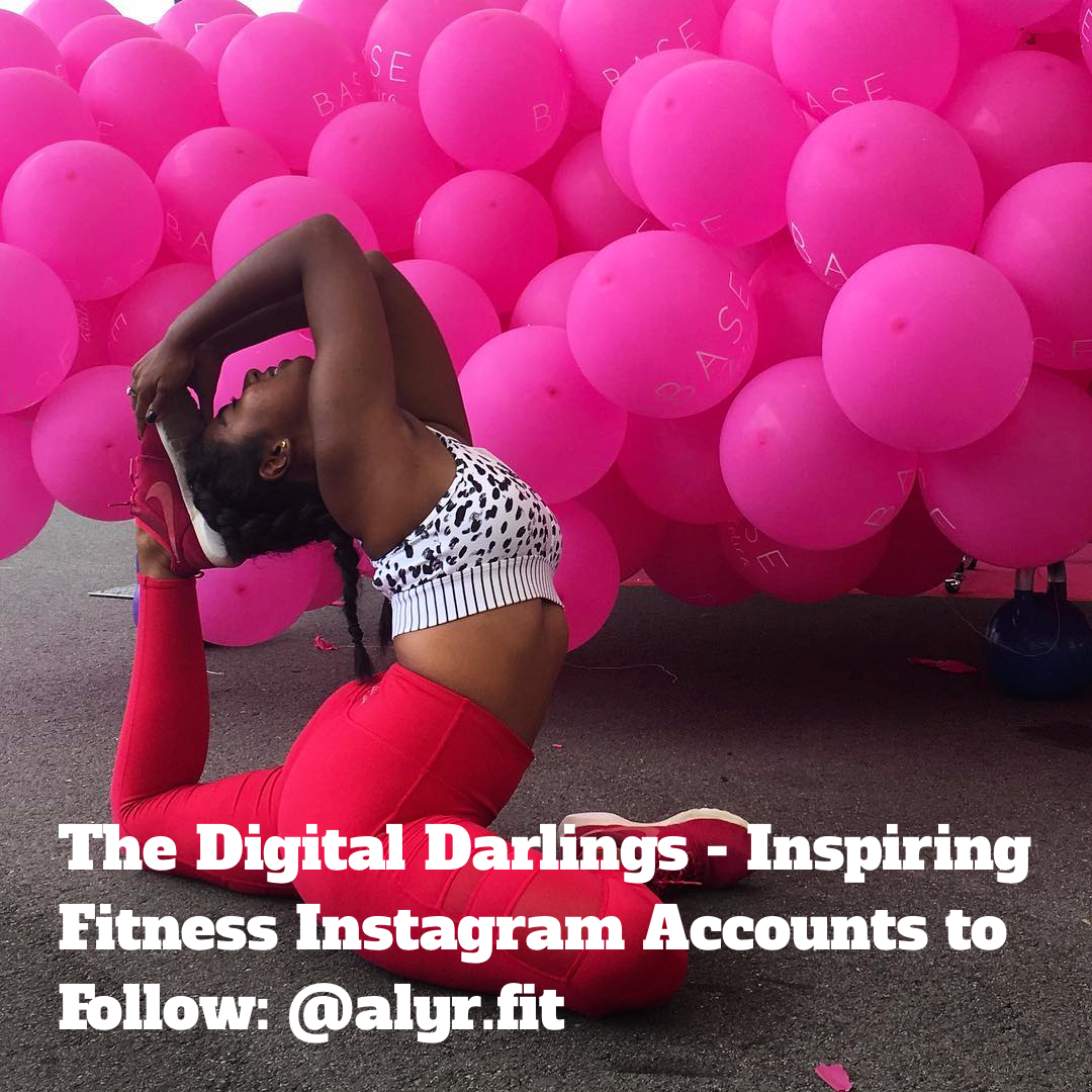 The Digital Darlings - Inspiring Health, Fitness & Wellness Instagram Accounts to Follow: @alyr.fit
