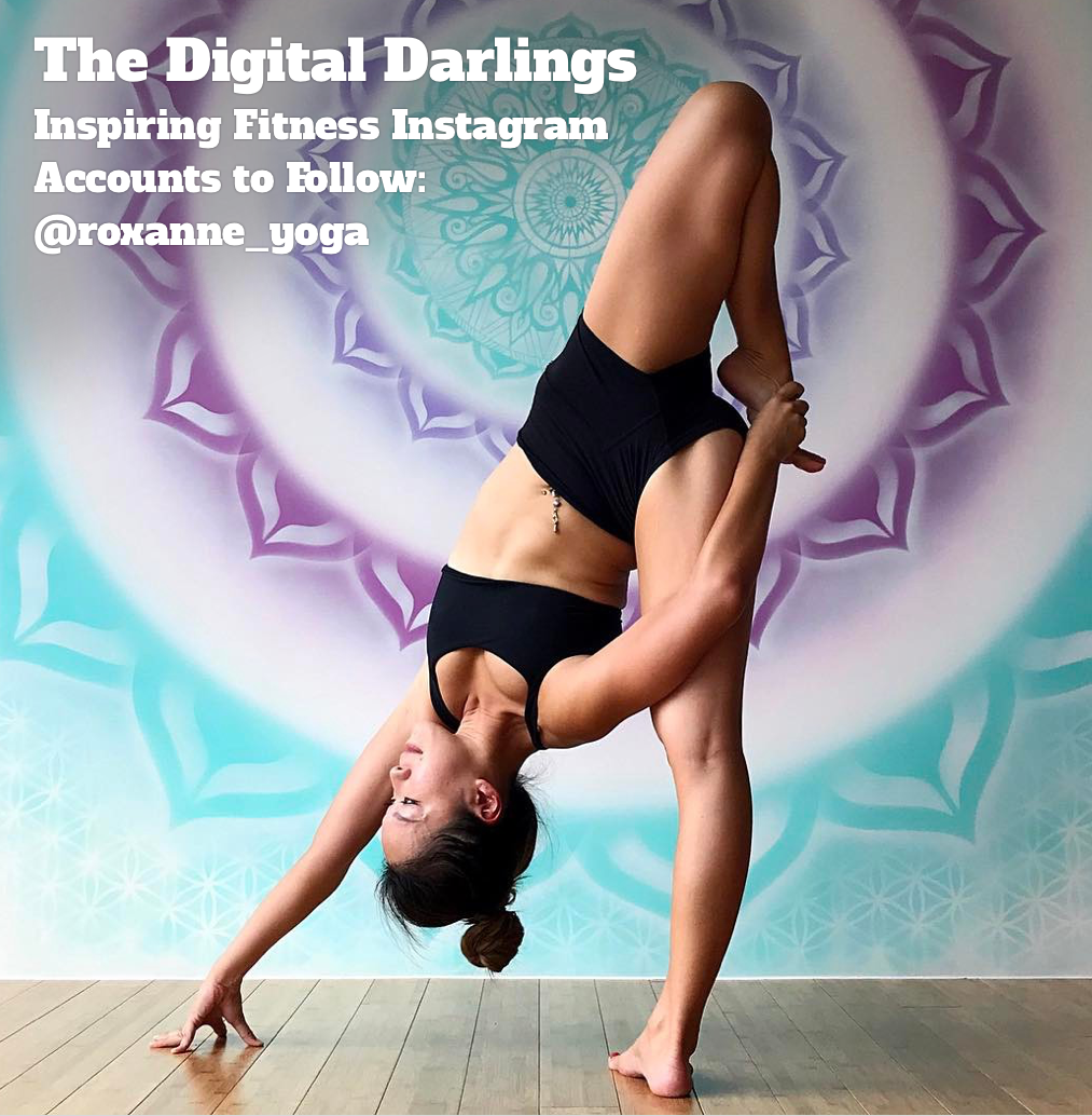 The Digital Darlings - Inspiring Health, Fitness & Wellness Instagram Accounts to Follow: @roxanne_yoga