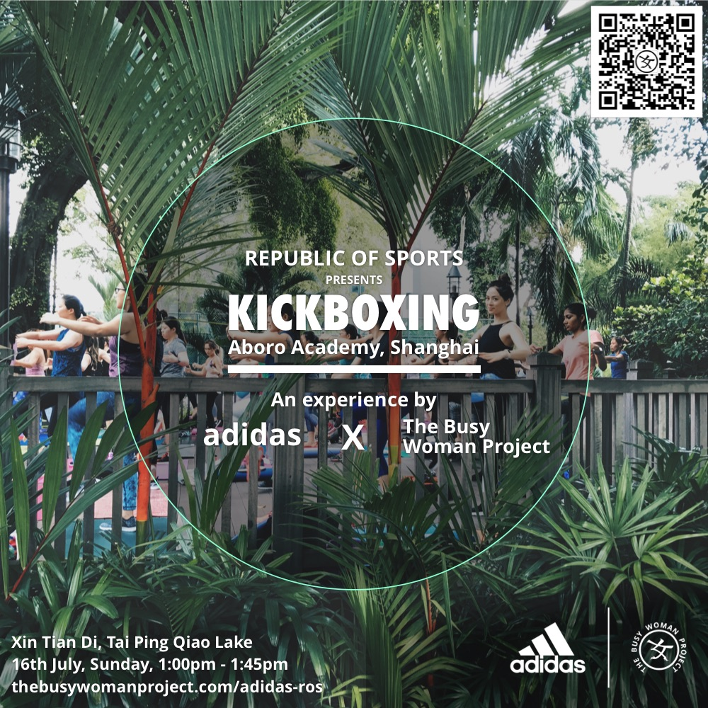 [EVENT] KICKBOXING with Aboro Academy: an Experience by adidas X The Busy Woman Project, Shanghai